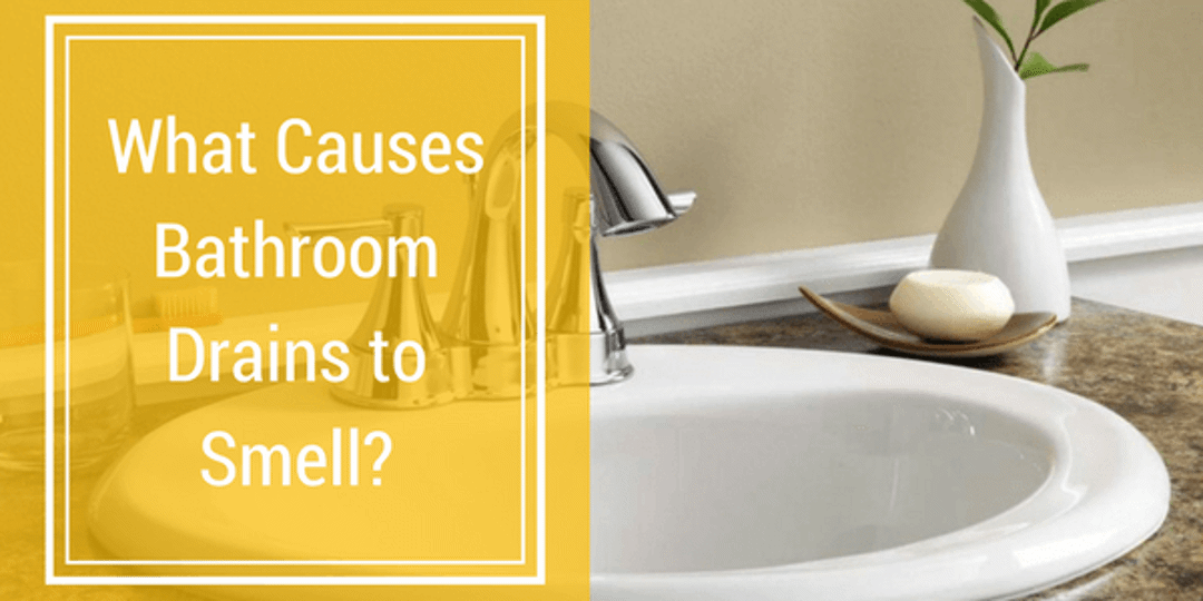 What Causes Bathroom Drains To Smell, Sewer Smell In Bathroom