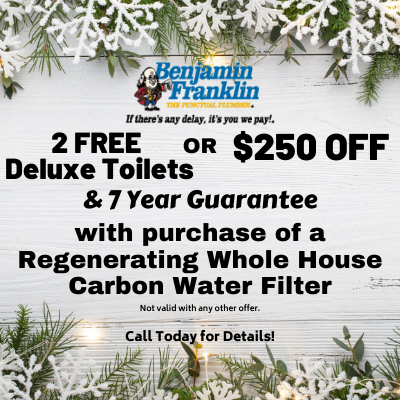 2 free or $250 off deluxe toilets and 7 year guarantee with purchase of a regenerating whole hour carbon water filter